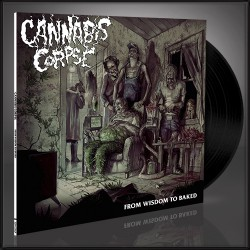 Cannabis Corpse - From Wisdom to Baked - LP