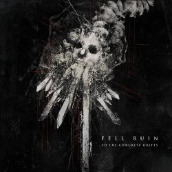 Fell Ruin - To the Concrete Drifts - CD