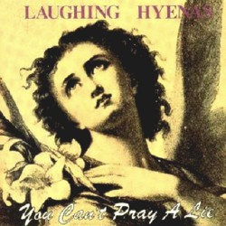 Laughing Hyenas - You Can't Pray A Lie - LP