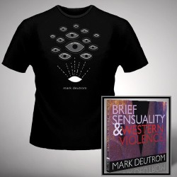 Mark Deutrom - Brief Sensuality & Western Violence + Eyes - CD DIGIPAK + T Shirt bundle (Men)