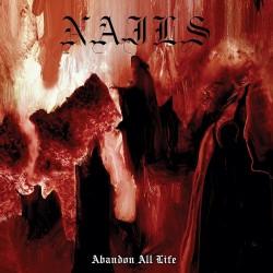 Nails - Abandon All Life - CD DIGIPAK