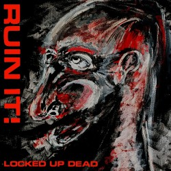Ruin It! - Locked Up Dead - LP COLORED