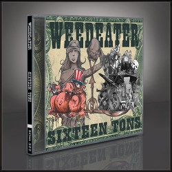 Weedeater - Sixteen Tons - CD