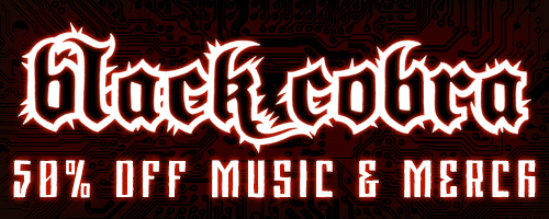 50% off on Black Cobra music & merch!