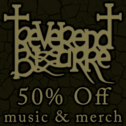 50% off on Reverend Bizarre music!