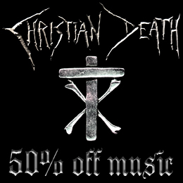50% off on Christian Death music!