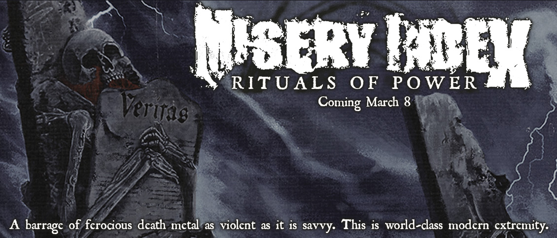 MISERY INDEX return with the incendiary new full-length 'Rituals of Power'. The album sees the powerhouse quartet unleash a barrage of ferocious death metal as violent as it is savvy. Their vicious vocals spit venom, laying bare the ills of a dystopian society gone mad. As rampaging new tracks like the incredible