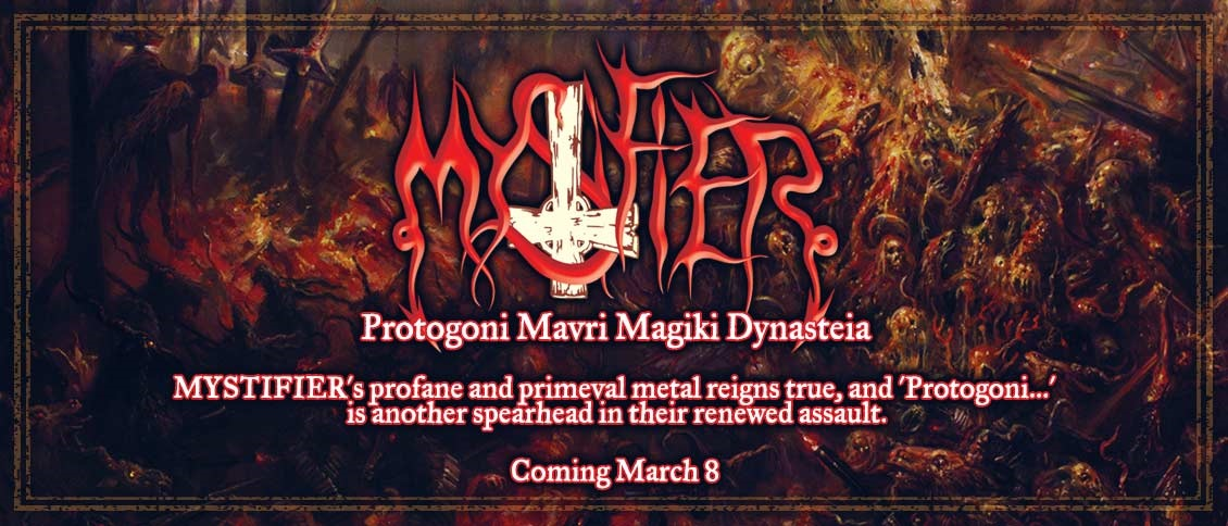 The legendary MYSTIFIER return with their long-awaited new album 'Protogoni Mavri Magiki Dynasteia'. The first new album in over 17 years from the Brazilian horde is a deadly dose of ultra- satanic blackened death.  Their brand of profane and primeval metal reigns true, and has outlasted three decades of trends and turmoil.  MYSTIFIER are pillars of the true metal underground, and 'Protogoni...' is another spearhead in their renewed assault.