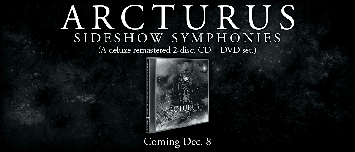 Originally thought of as a black metal super group, ARCTURUS quickly become one of the world's premiere progressive metal bands. The bands fourth album, 2005's 'Sideshow Symphonies', brought change yet again in the form of a decidedly more guitar-heavy approach. Now remastered, and paired with the long out of print 'Shipwrecked in Oslo' DVD (a professionally recorded live show in Sept. 2005), the 2-disc set showcases the influential band at the height of their powers. ARCTURUS are renowned for a reason, and this deluxe reissue marries their legendary avant-garde studio magic with the world-class live show that only they can deliver.