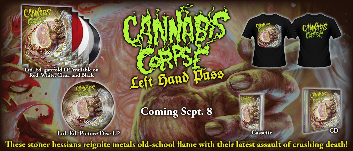 CANNABIS CORPSE deliver a deadly dose of brutal death metal with their long-awaited new album 'Left Hand Pass'. 'Left Hand Pass' sees the band, led by the imitable Phil