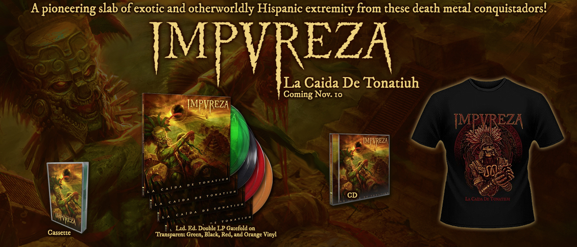 IMPUREZA unleash a unique and potent form of extreme death metal with their new album 'La Caída De Tonatiuh'. The quartet blend the ferocity and musicianship of high-level metal with the splendor and flash of traditional Flamenco in a most impressive way. The fresh approach of these death metal conquistadors make IMPUREZA a must-listen, as 'La Caída De Tonatiuh' is a pioneering slab of exotic and otherworldly Hispanic extremity. You've never heard death metal like this!